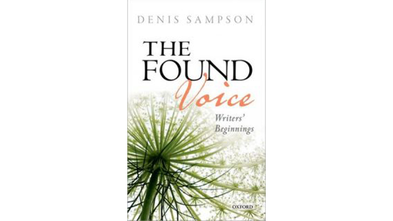 The Found Voice: Writers' Beginnings, Book by Denis Sampson